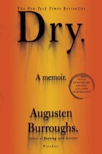 dry_10th_anniversary_edition_a_memoir-burroughs_augusten-21319518-frntl